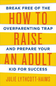 parenting books, how to raise an adult